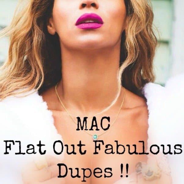 Mac Flat Out Fabulous Dupes
