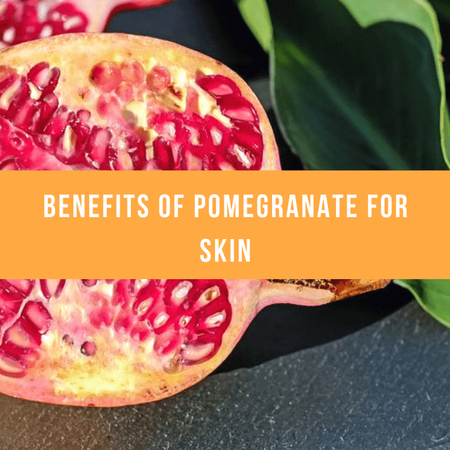 Pomegranate Benefits for Skin