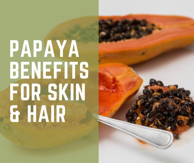 Papaya Benefits for Skin & Hair