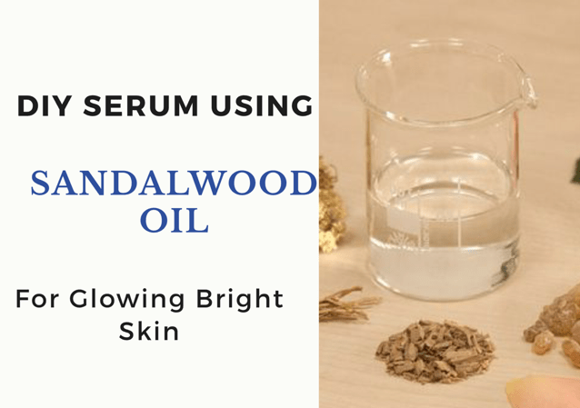Sandalwood Oil DIY Serum for Brighter Skin