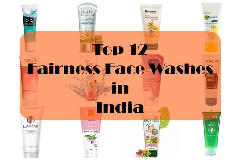 12 Best Fairness Face Washes Available in India